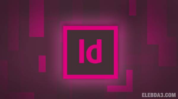 كورس تعليم ادوبي انديزاين ( المستوى الآساسي ) :: Adobe InDesign Tutorials